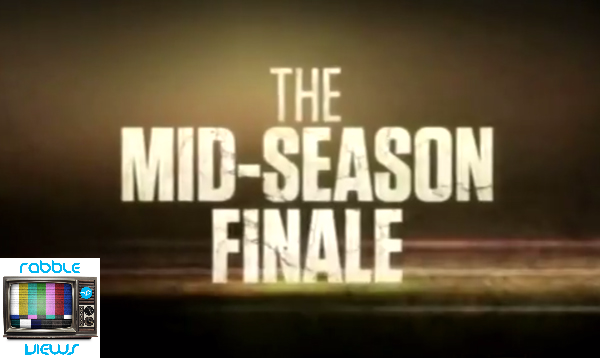 7 – Mid-Season Finales